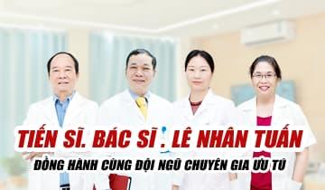 Tiến sĩ Bác sĩ Lê Nhân Tuấn cùng đội ngũ