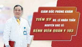 Tiến sĩ Bác sĩ Lê Nhân Tuấn